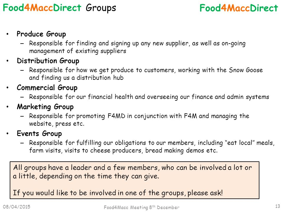 Produce Group – Responsible for finding and signing up any new supplier, as well as on-going management of existing suppliers Distribution Group – Res