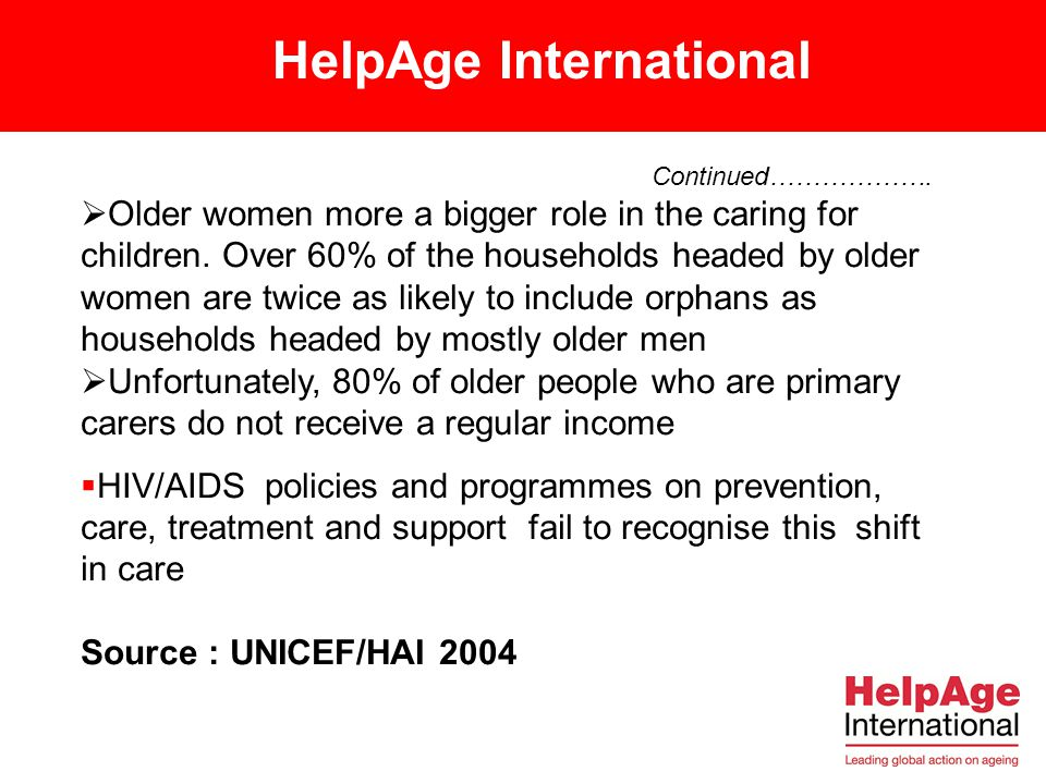 HelpAge International Changes in care paradigm within multigenerational households  In the old African care paradigm younger generations cared for ol