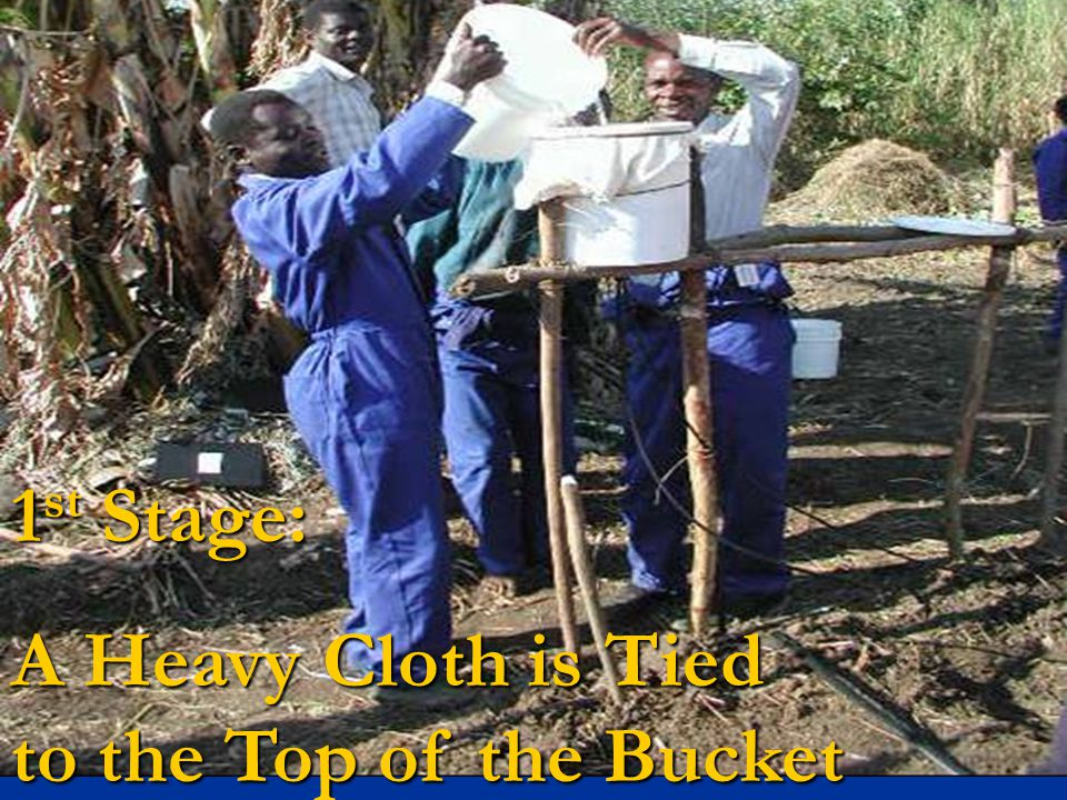 Often the water used for Often the water used for Bucket Kits is rather dirty.