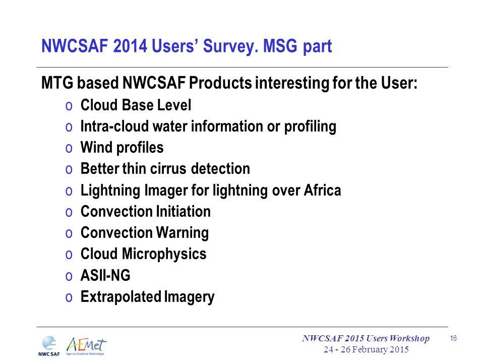 NWCSAF 2015 Users Workshop 24 - 26 February 2015 16 NWCSAF 2014 Users' Survey.