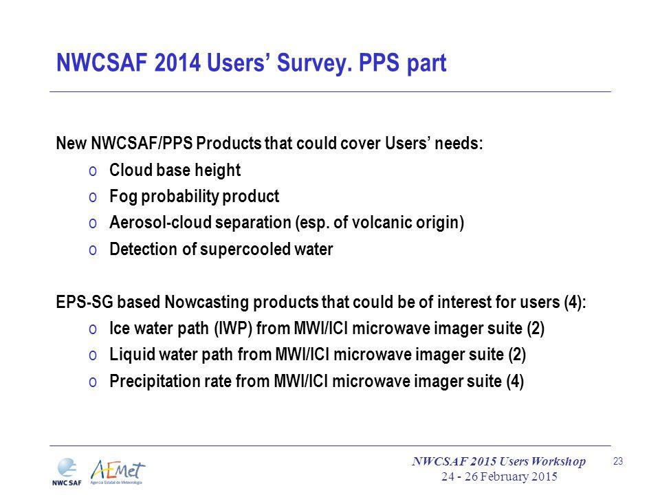 NWCSAF 2015 Users Workshop 24 - 26 February 2015 23 NWCSAF 2014 Users' Survey.
