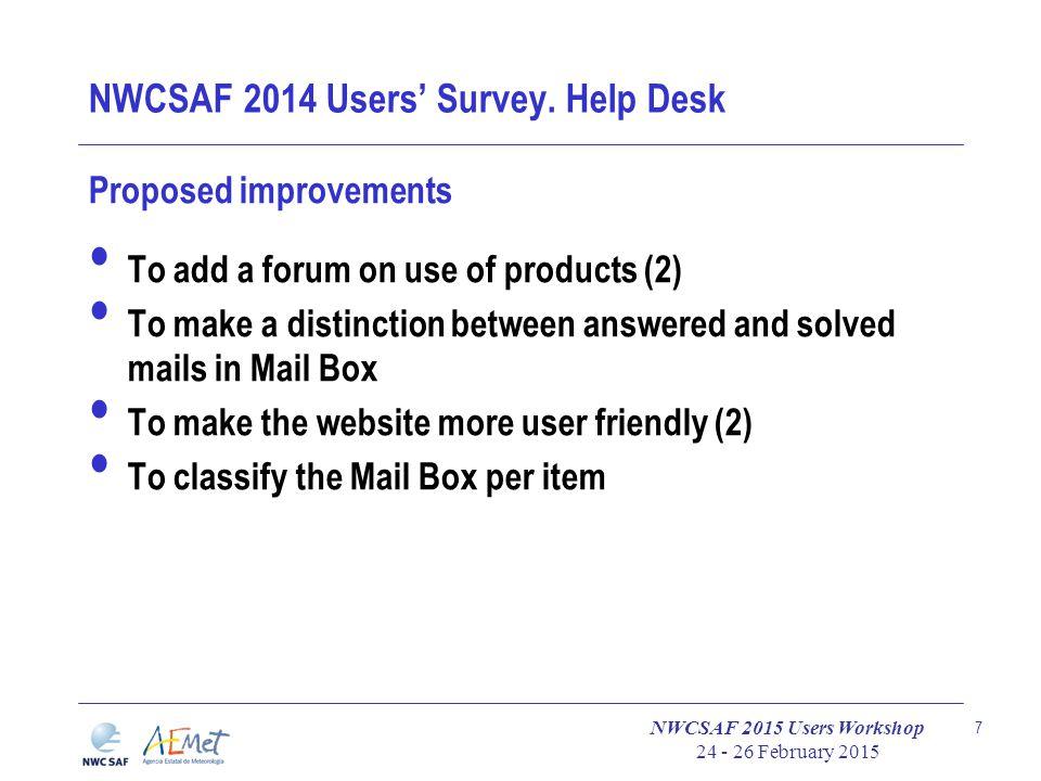 NWCSAF 2015 Users Workshop 24 - 26 February 2015 7 NWCSAF 2014 Users' Survey.