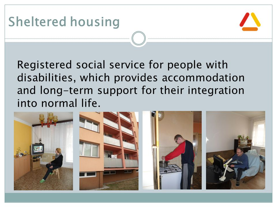 Registered social service for people with disabilities, which provides accommodation and long-term support for their integration into normal life.