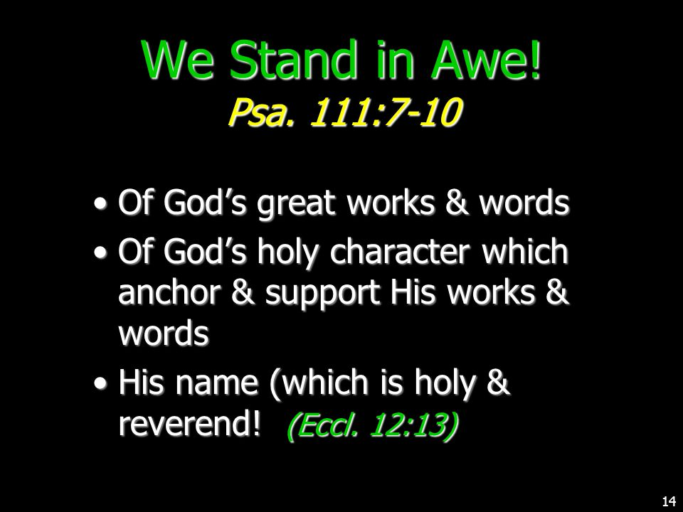 Of God's great works & wordsOf God's great works & words Of God's holy character which anchor & support His works & wordsOf God's holy character which anchor & support His works & words His name (which is holy & reverend.