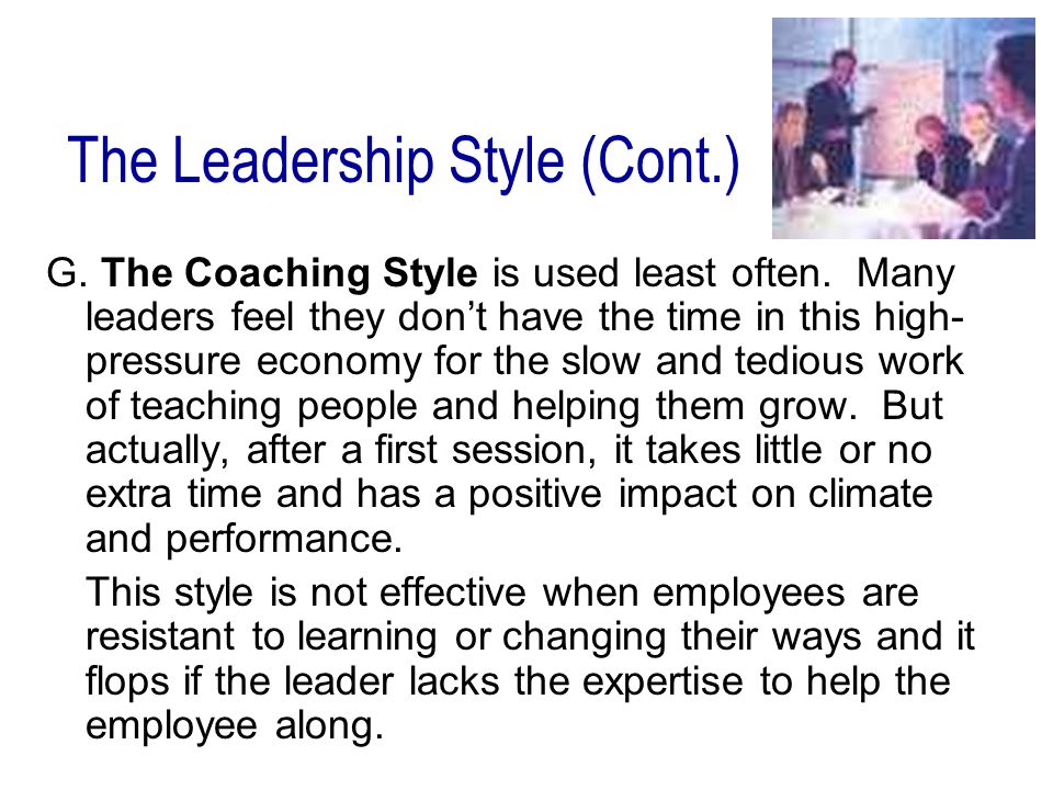 G.The Coaching Style is used least often.