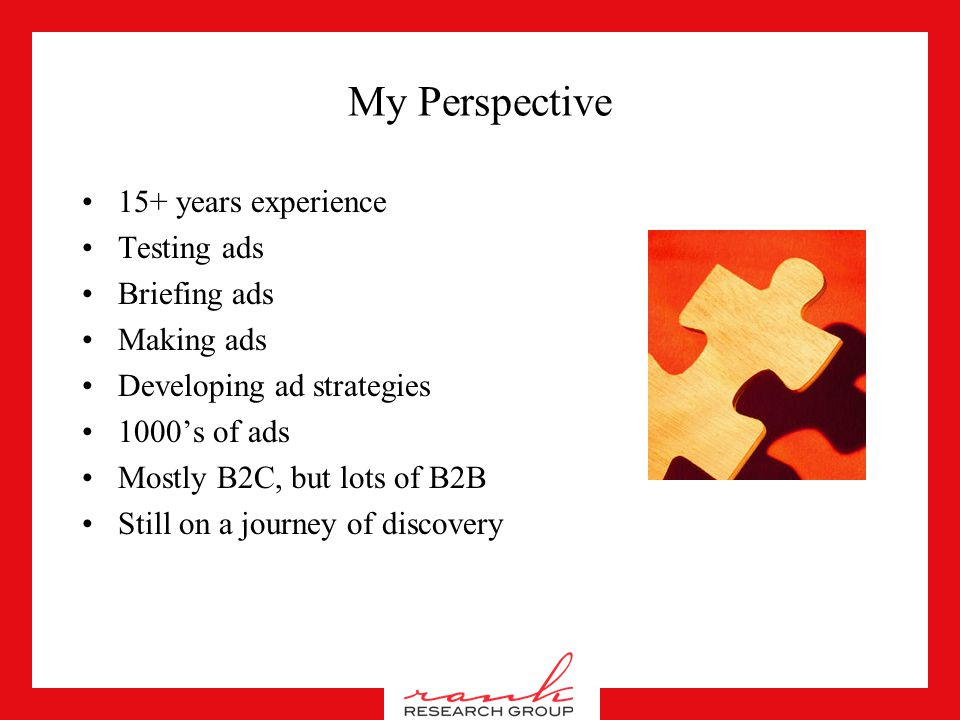People are People & Ads are Ads Perspectives on B2B Copy Testing March 19, 2007