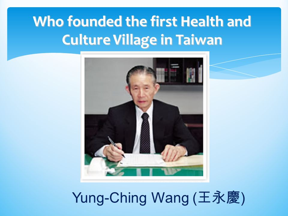 Why did Wang found the first Health and Culture Village in Taiwan