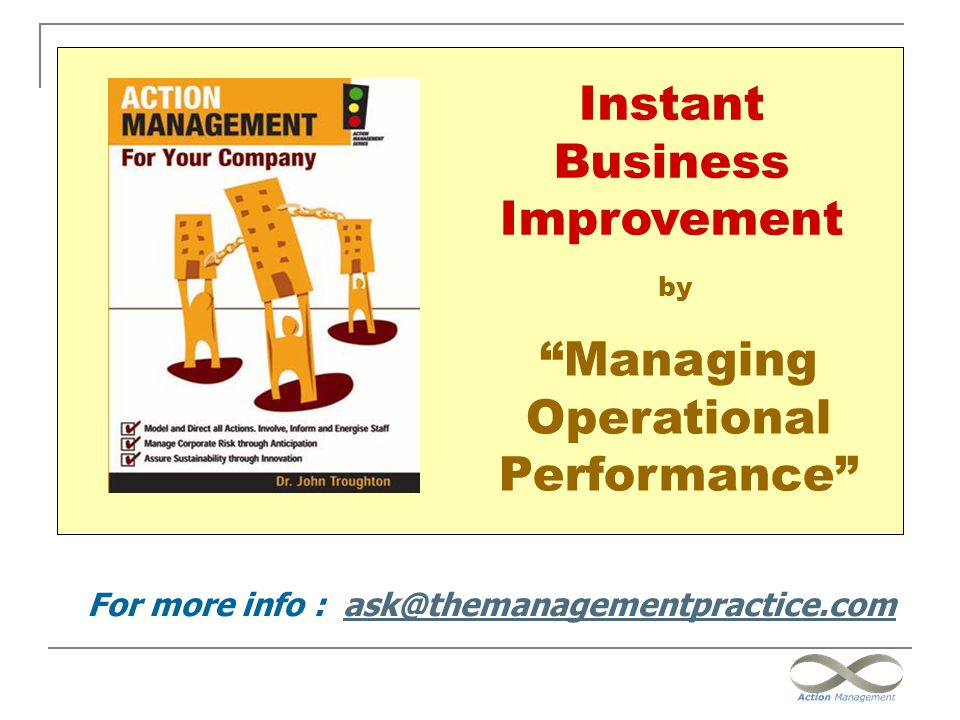 """Instant Business Improvement """"Managing Operational Performance"""" by For more info : ask@themanagementpractice.comask@themanagementpractice.com"""