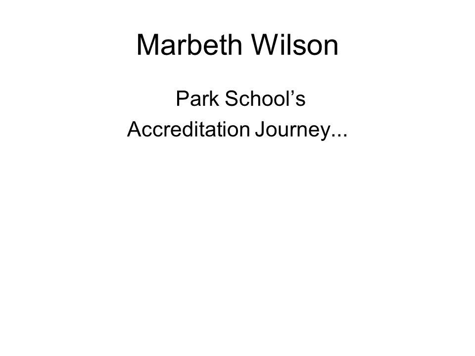 Marbeth Wilson Park School's Accreditation Journey...