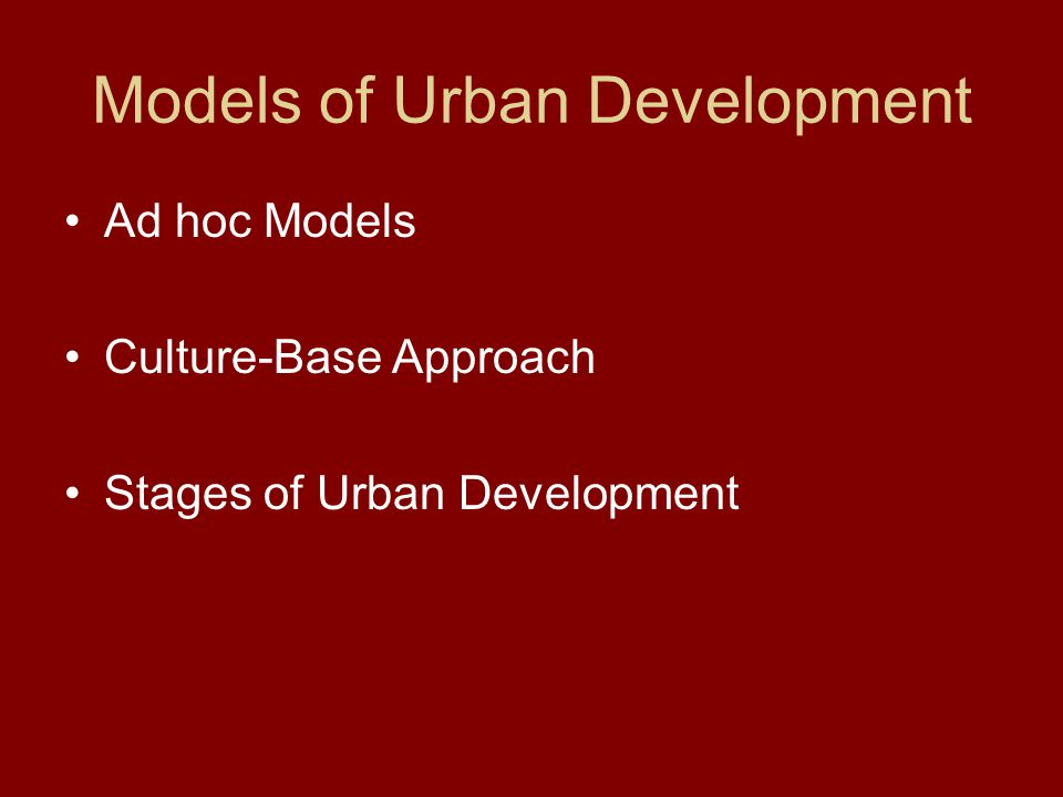 Ad hoc Models Special Cases provide valuable insight into overall urbanization process.