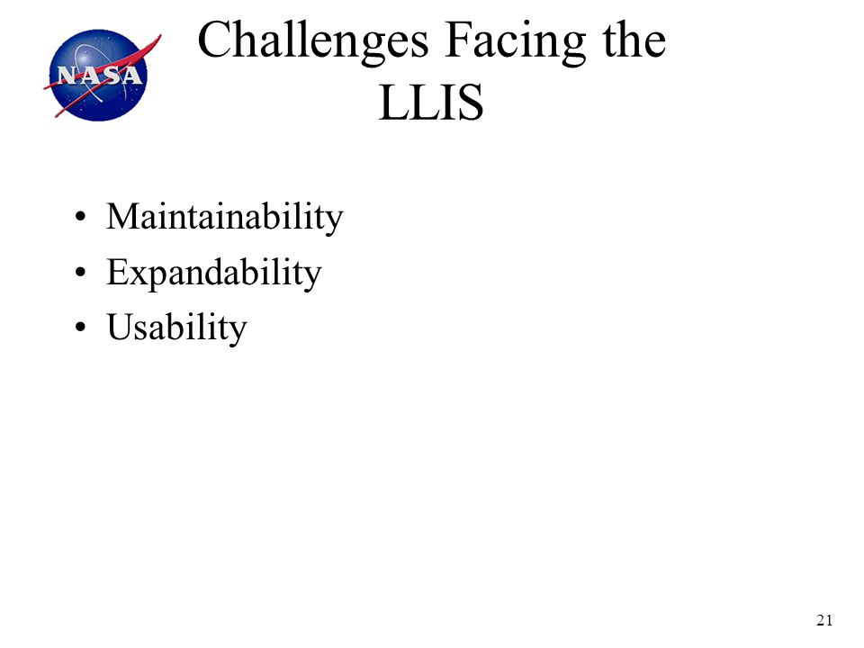 21 Challenges Facing the LLIS Maintainability Expandability Usability
