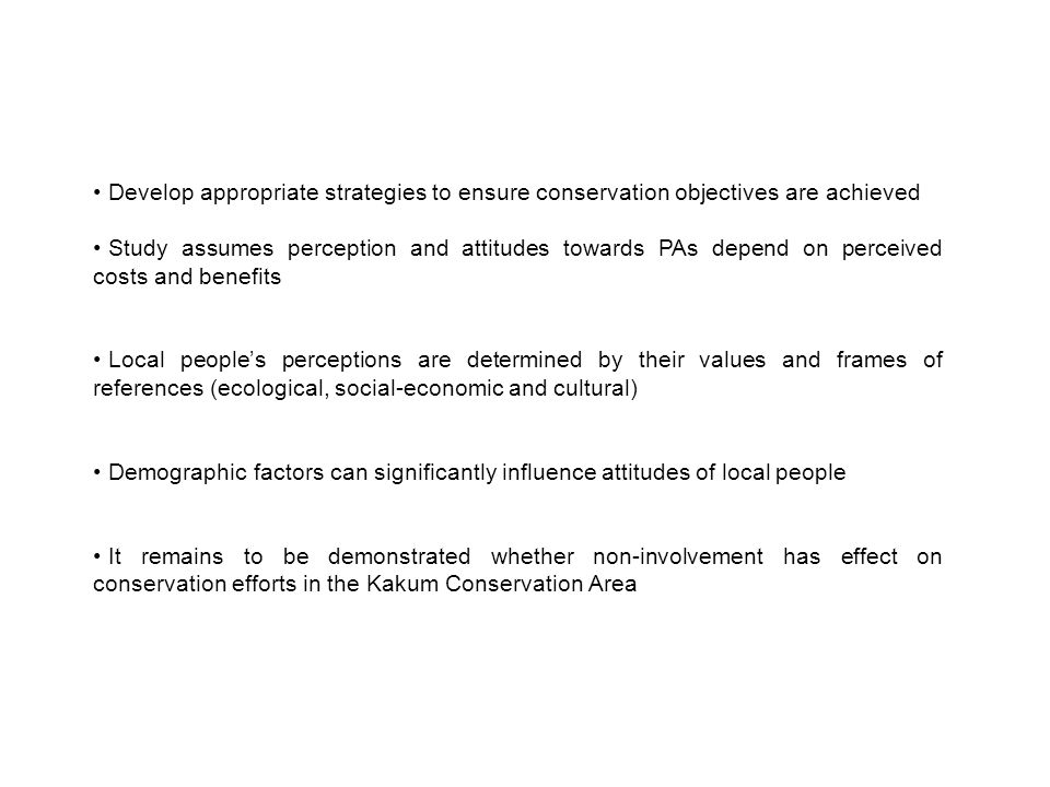 Attitudes of local people and desirable future for ecotourism in Kakum Due to the abysmal contribution of ecotourism to development, only 14% approved of tourism activities in the conservation area 41.8% agreed tourism activities extended to include tourists visits to communities (Χ² = 23.1, p = 0.002) 75.2% want jobs in conservation activities and ecotourism programme Majority (91.5%), never engaged in ecotourism related livelihood activity Which activities would respondents desire to take up as job opportunity?