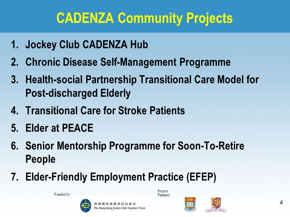 Project Partners: Funded by: 4 CADENZA Community Projects 1.Jockey Club CADENZA Hub 2.Chronic Disease Self-Management Programme 3.Health-social Partne