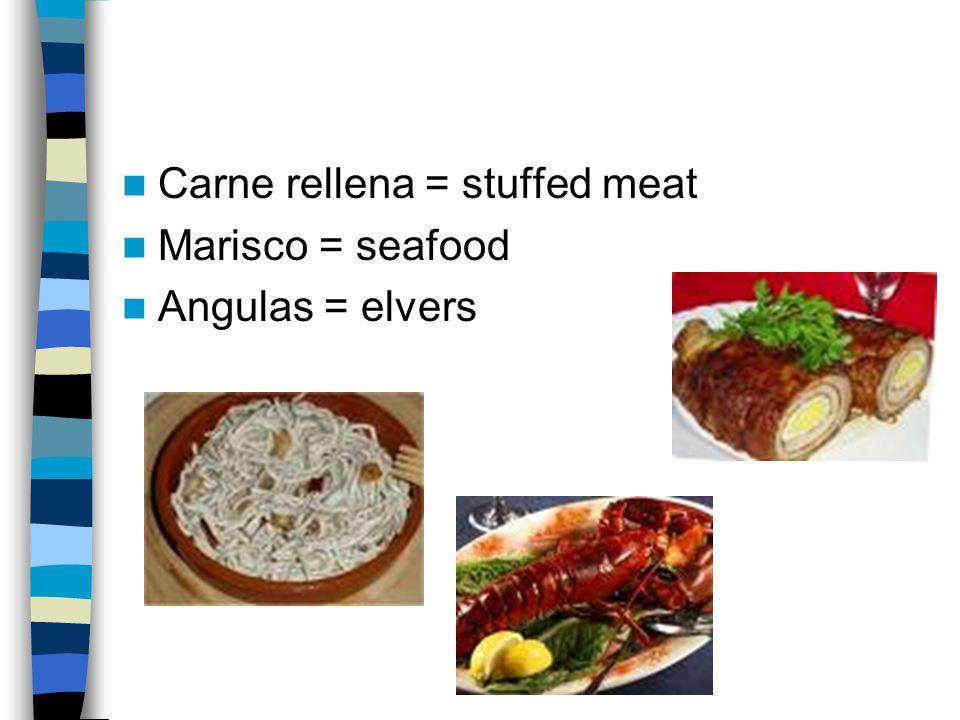 FOOD Cordero asado = grillet lamb Pavo = turkey Bacalao = Cod