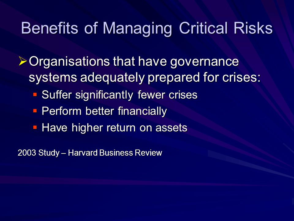 Insurance Benefits  A good governance system and risk management may assist to obtain fair price insurance  Alternatively insurance may be declined without appropriate governance