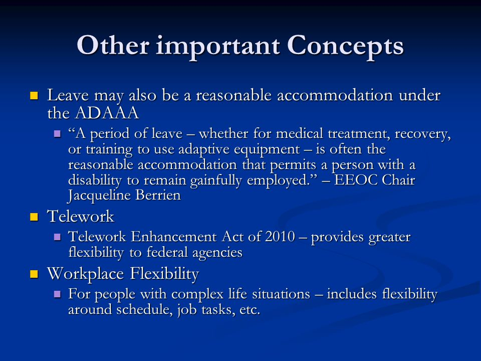 """Other important Concepts Leave may also be a reasonable accommodation under the ADAAA Leave may also be a reasonable accommodation under the ADAAA """"A"""