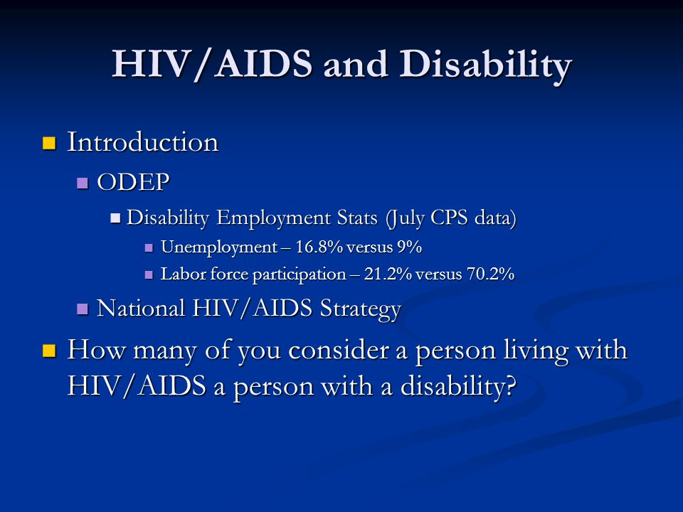 Legal Rights and Protections in Employment Setting It is a civil right to live free from discrimination on the basis of HIV/AIDS status.
