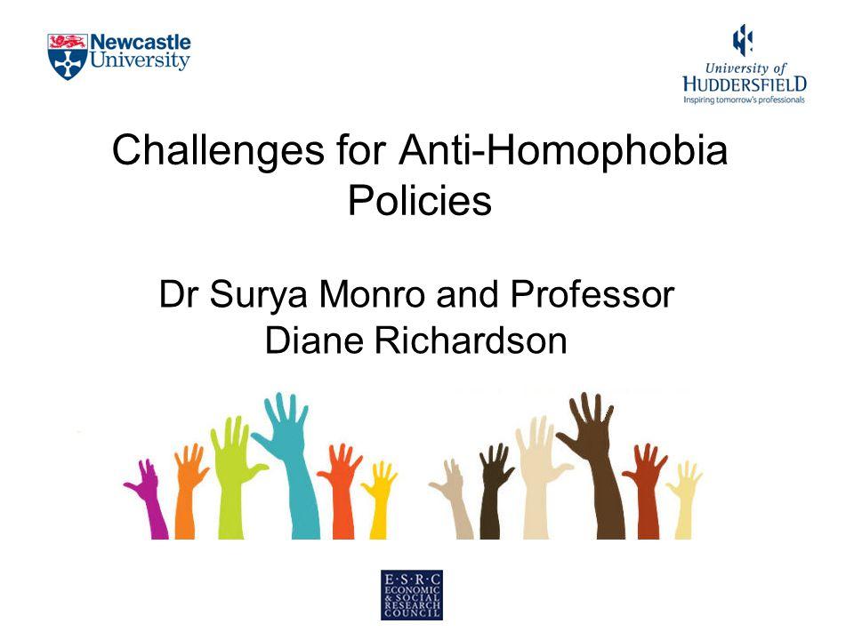 Challenges for Anti-Homophobia Policies Dr Surya Monro and Professor Diane Richardson