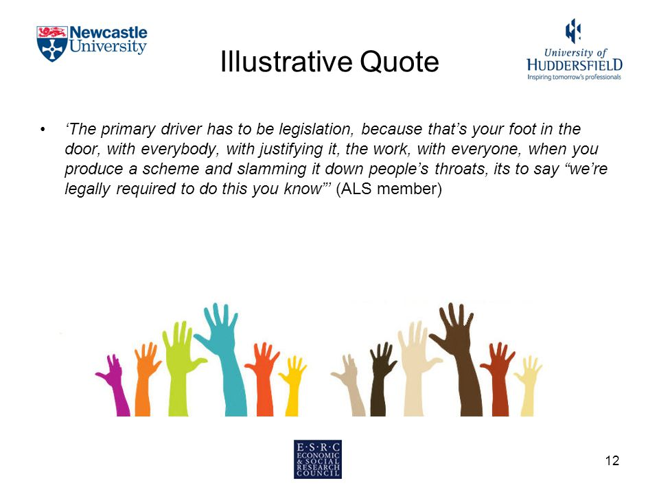 Illustrative Quote 'The primary driver has to be legislation, because that's your foot in the door, with everybody, with justifying it, the work, with