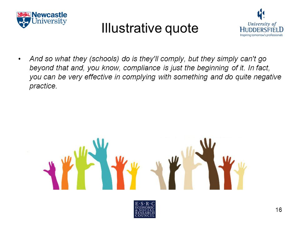 Illustrative quote And so what they (schools) do is they'll comply, but they simply can't go beyond that and, you know, compliance is just the beginni