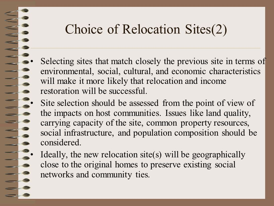 Choice of Relocation Sites(2) Selecting sites that match closely the previous site in terms of environmental, social, cultural, and economic character