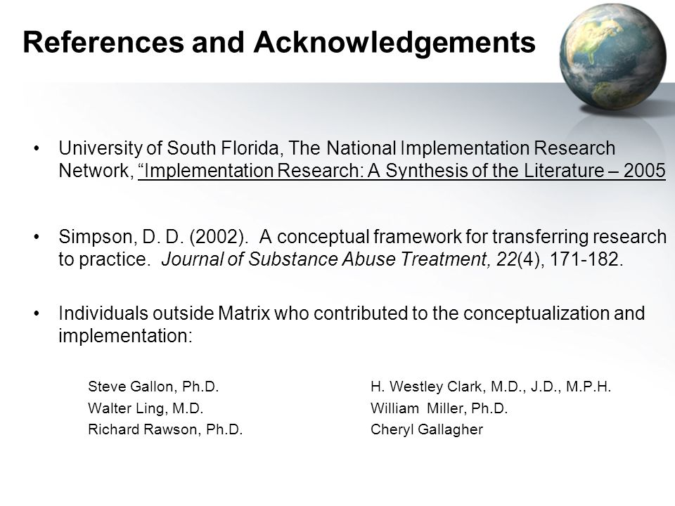 "References and Acknowledgements University of South Florida, The National Implementation Research Network, ""Implementation Research: A Synthesis of th"