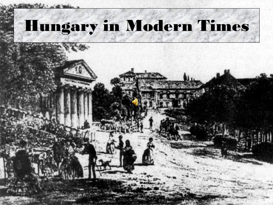 Hungary in Modern Times