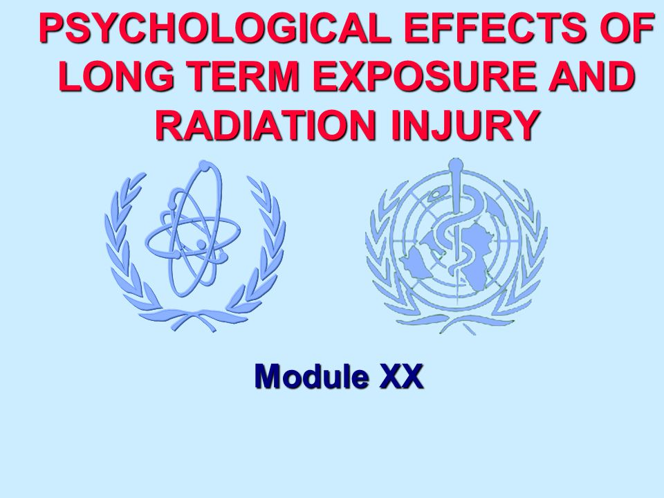 Module Medical XX - 2 Syllabus l Introduction l Medical consequences of radiation accidents l Psychological consequences of radiation accidents l What is psychological stress caused by the accident.