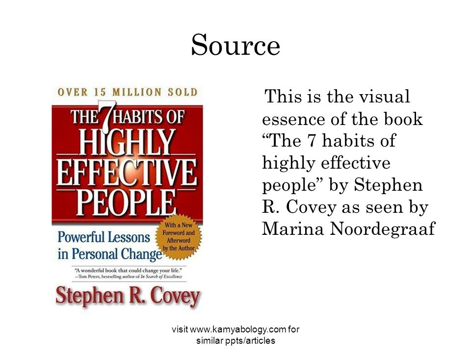 Source This is the visual essence of the book The 7 habits of highly effective people by Stephen R.