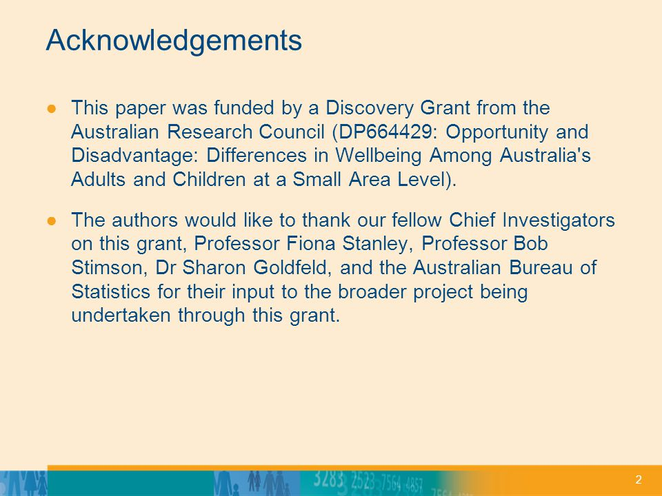 2 Acknowledgements ●This paper was funded by a Discovery Grant from the Australian Research Council (DP664429: Opportunity and Disadvantage: Differenc
