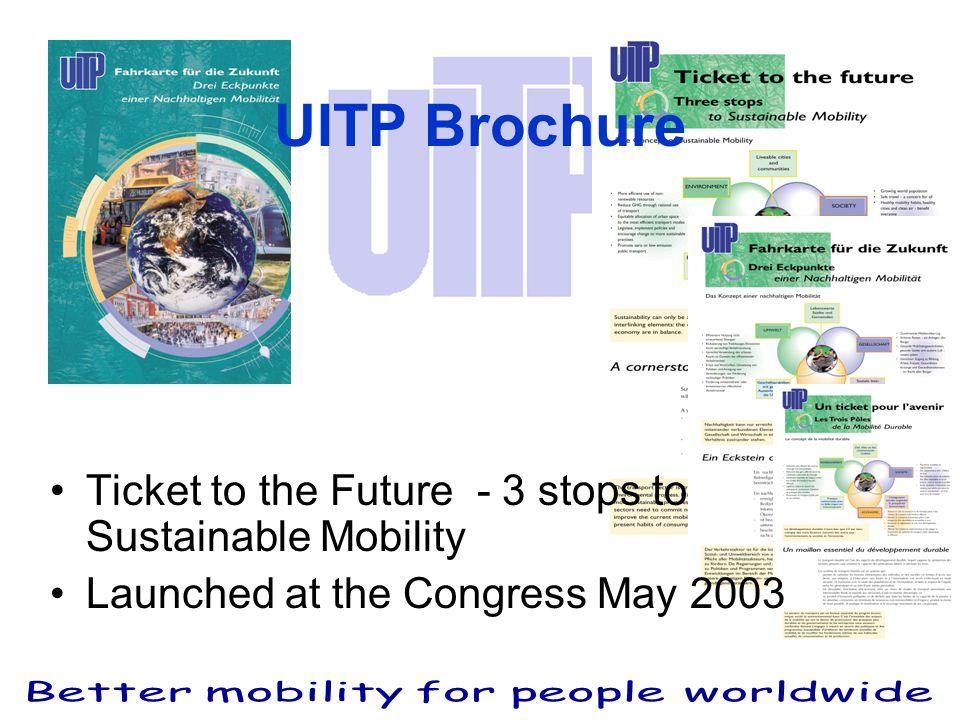 UITP Brochure Ticket to the Future - 3 stops to Sustainable Mobility Launched at the Congress May 2003