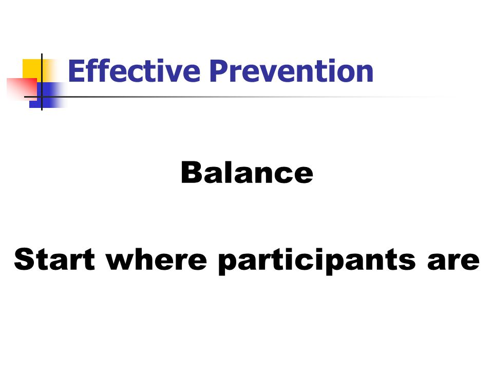 Effective Prevention Balance Start where participants are