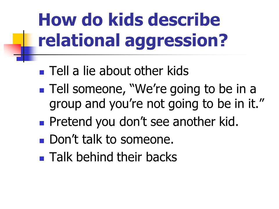 How do kids describe relational aggression.