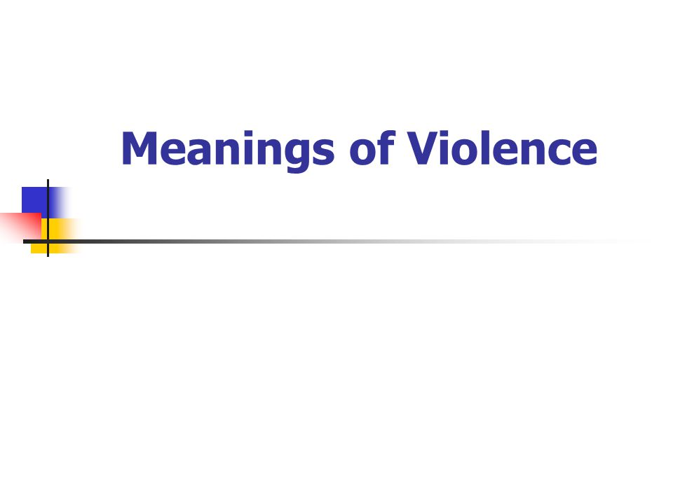Meanings of Violence