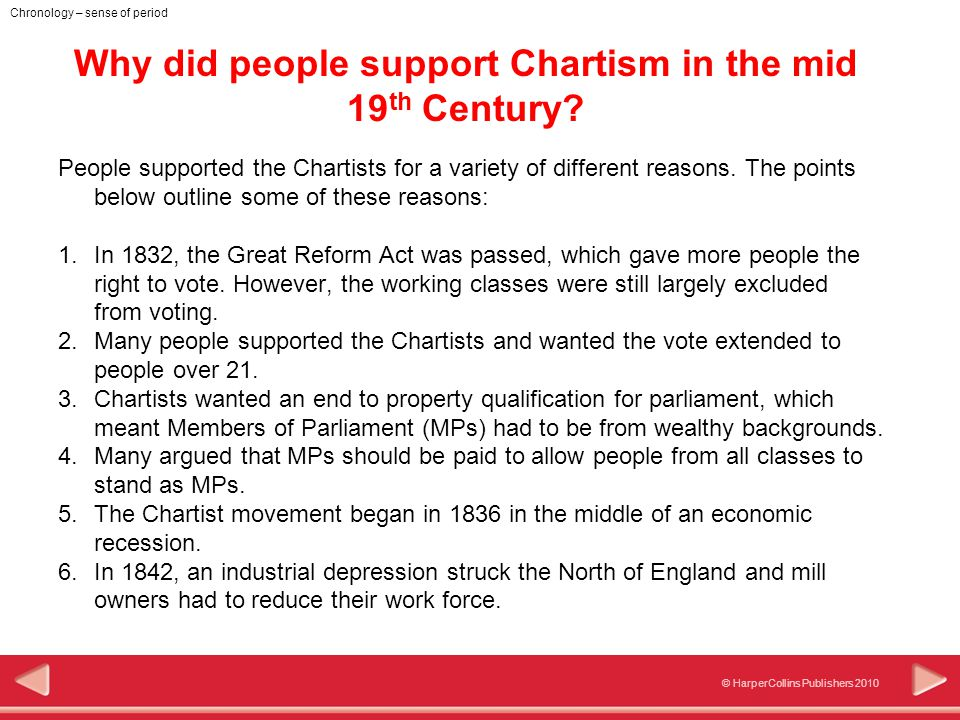 © HarperCollins Publishers 2010 Chronology – sense of period Why did people support Chartism in the mid 19 th Century.
