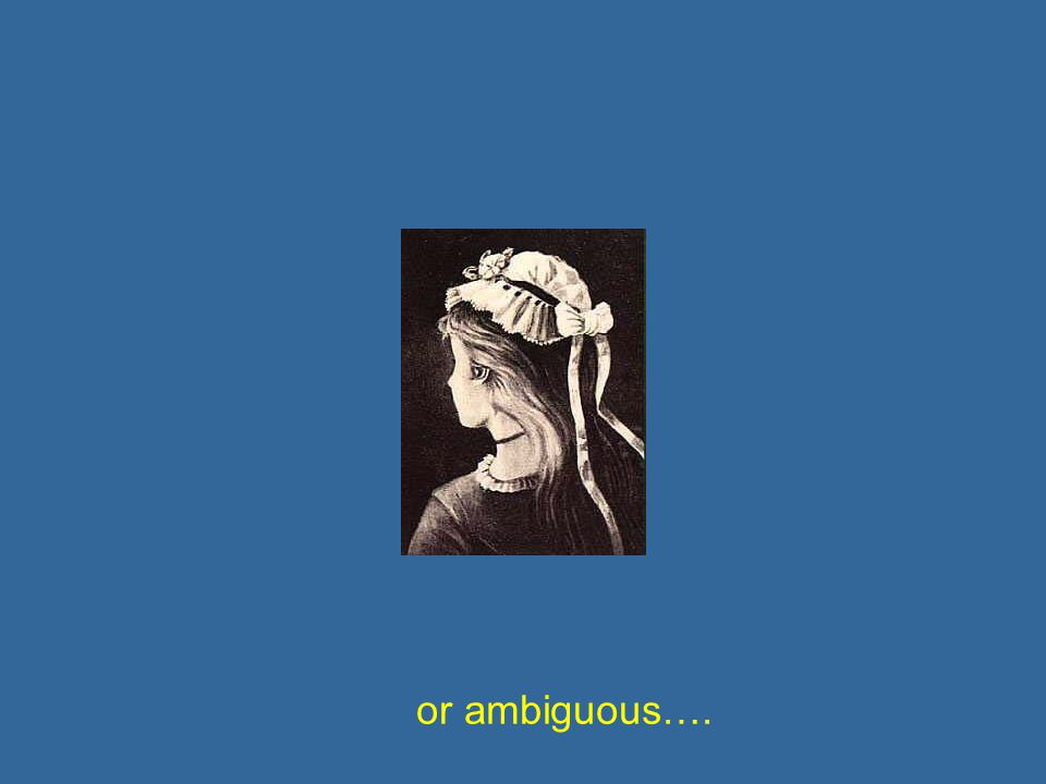 or ambiguous….