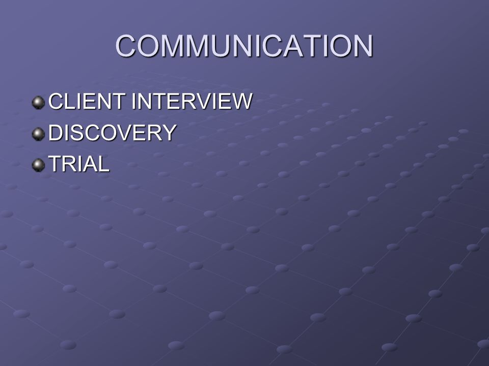 COMMUNICATION CLIENT INTERVIEW DISCOVERYTRIAL