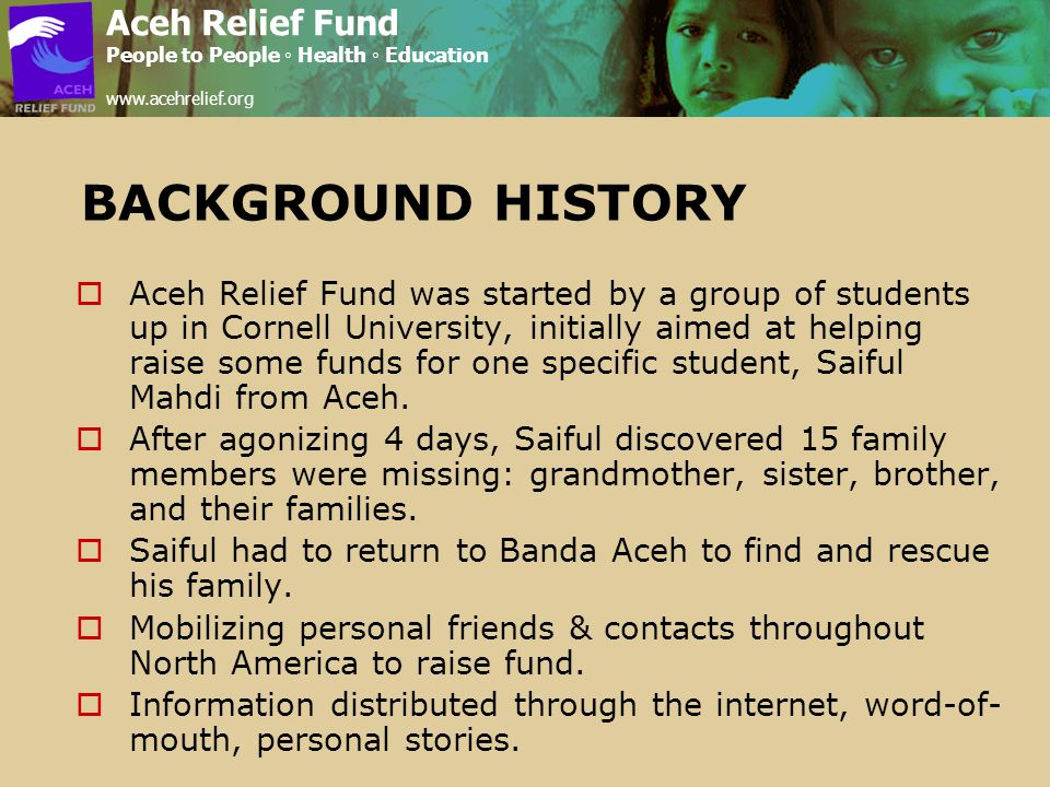 Aceh Relief Fund People to People ◦ Health ◦ Education www.acehrelief.org