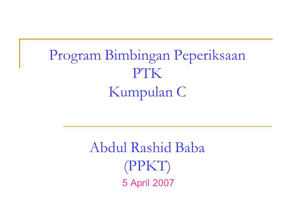 Program Bimbingan Peperiksaan PTK Kumpulan C Abdul Rashid Baba (PPKT) 5 April 2007