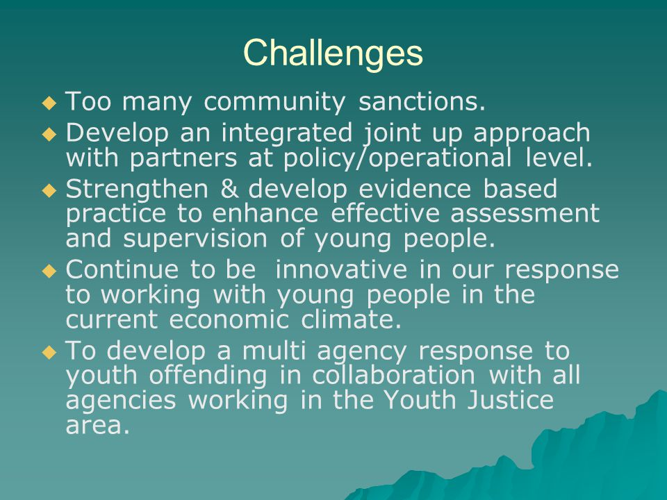 Challenges   Too many community sanctions.