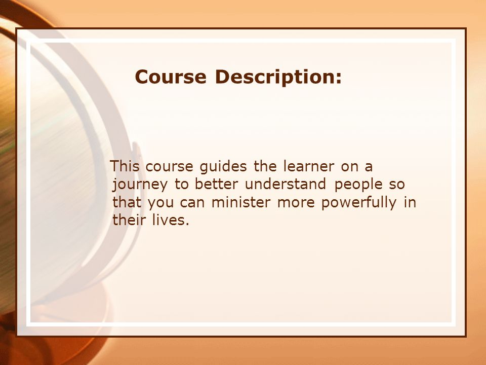 Course Description: This course guides the learner on a journey to better understand people so that you can minister more powerfully in their lives.