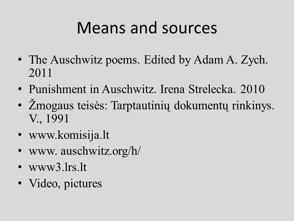 Means and sources The Auschwitz poems. Edited by Adam A.