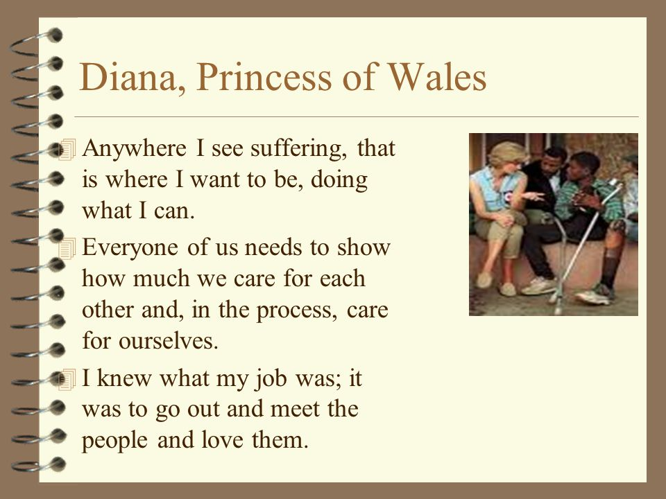 "Diana, Princess of Wales 4 Bill Clinton : 4 "" In 1987, when so many still believed that AIDS could be contracted through casual contact, Princess Dian"