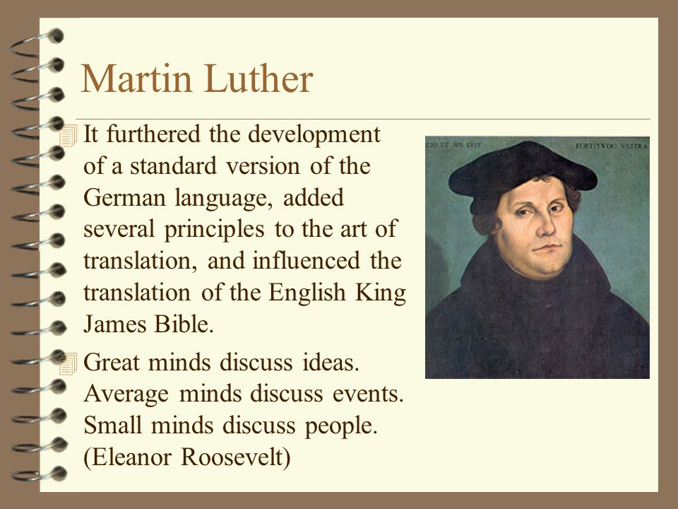 Martin Luther 4 Martin Luther (November 10, 1483–February 18, 1546) was a German monk, theologian, and church reformer. 4 His translation of the Bible