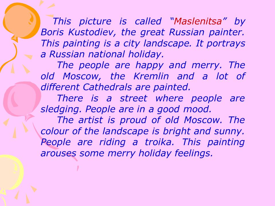 """This picture is called """"Maslenitsa"""" by Boris Kustodiev, the great Russian painter. This painting is a city landscape. It portrays a Russian national h"""