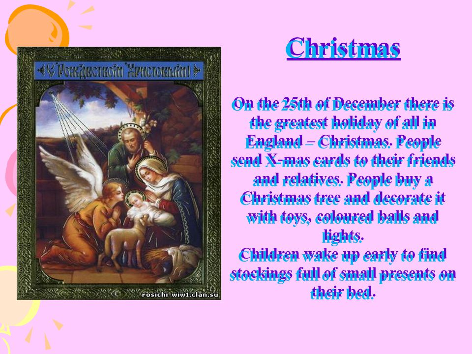 English people celebrate Christmas … on the 25 th of December on the 31 st of December on the 7 th of January
