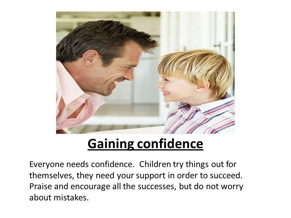 Everyone needs confidence.