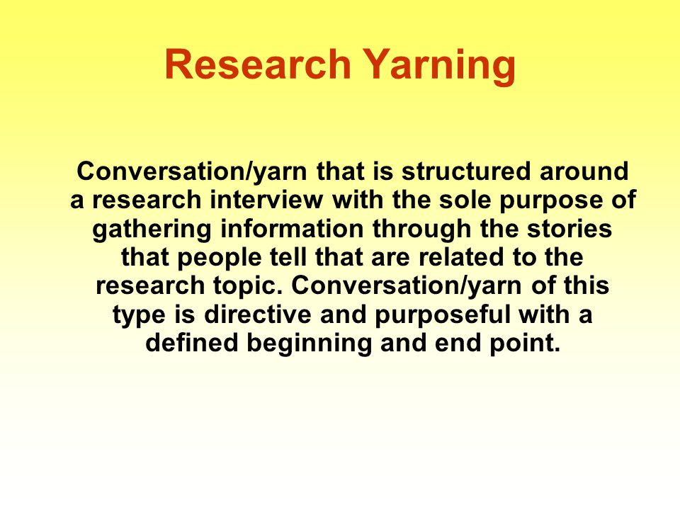 Research Yarning D: I'd like to thank you for agreeing to talk to me today, it's Wednesday 19 th June.