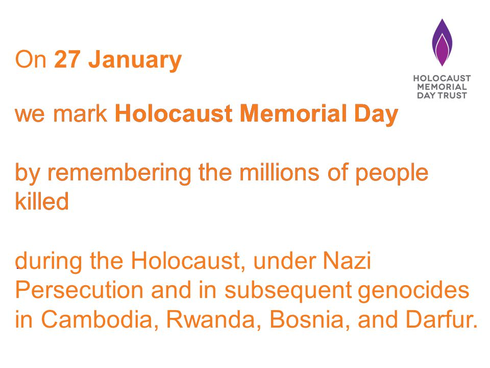 we mark Holocaust Memorial Day by remembering the millions of people killed.