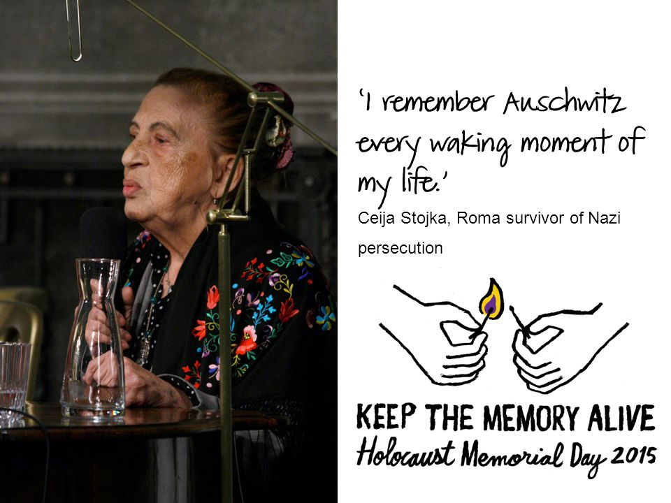 'I remember Auschwitz every waking moment of my life.' Ceija Stojka, Roma survivor of Nazi persecution